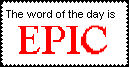 The Word of the day is EPIC by cilen-chii