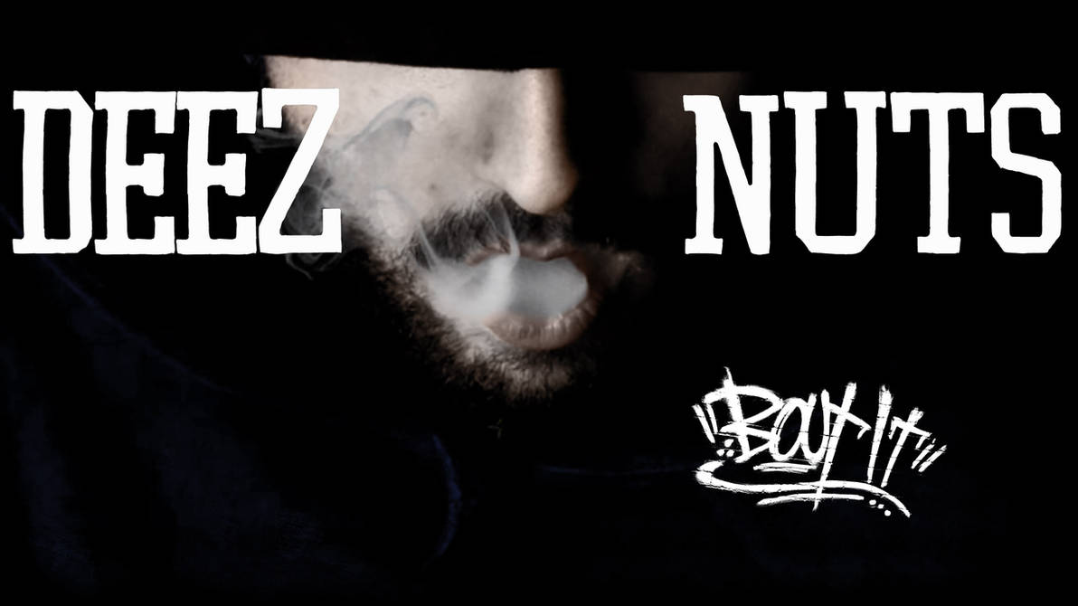 Deez Nuts - Bout It! wallpaper by Cr-iss ...