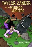 Coming soon - Taylor Zander and the Wendigo Murder