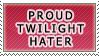 Proud Twilight hater stamp.