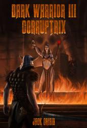 Dark Warrior III: Corruptrix