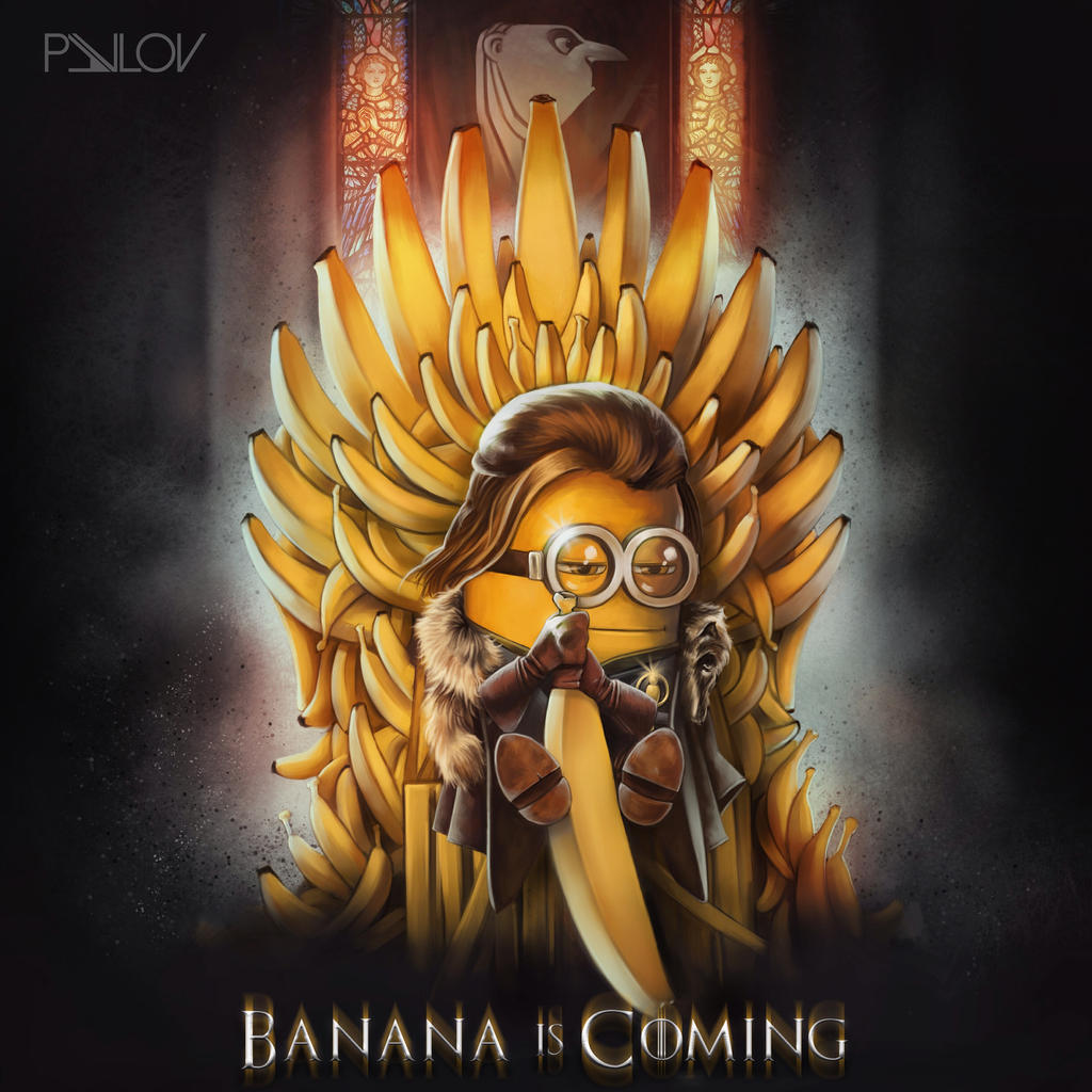Game Of Minions. Kevin Stark. Banana Is Coming... By