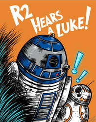 R2 Hears a Luke by mikegoesgeek