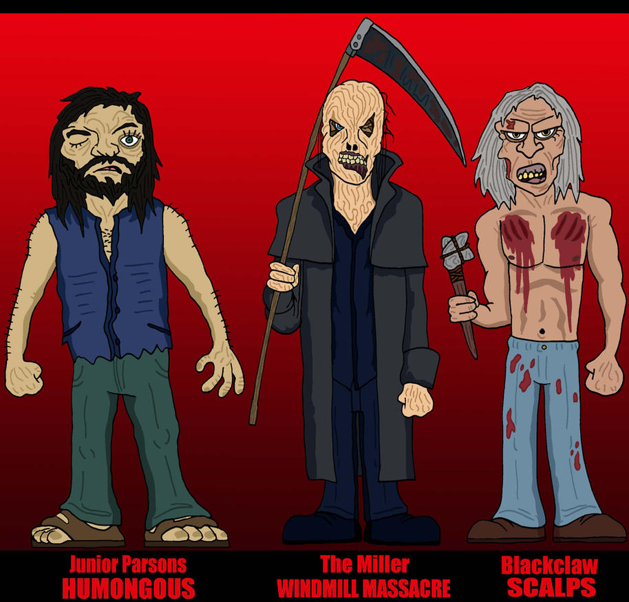 Horror Line Up:  Humongous, Windmill, Scalps by Lordwormm