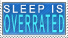 Sleep is Overrated Stamp by Lintastic