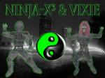 Ninja-X and Vixie
