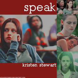 SPEAK kristen stewart by DirtyIceCream13