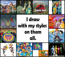 I draw with my styles on them all