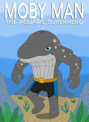 Moby Man the Aquatic Superhero