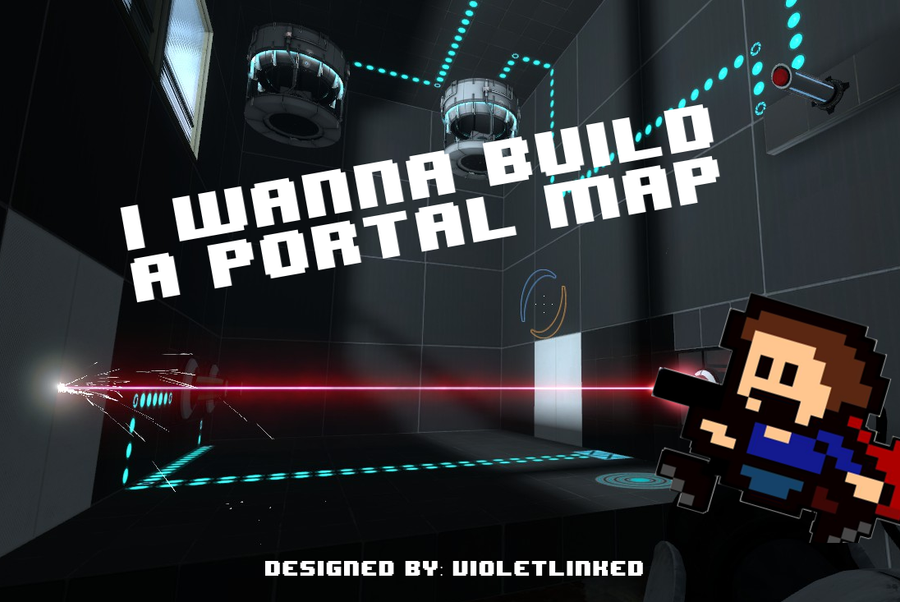 -I WANNA BUILD A PORTAL MAP- by VioletLinked