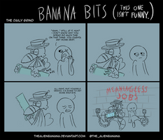 BANANA BITS- The Daily Grind by TheAlienBanana