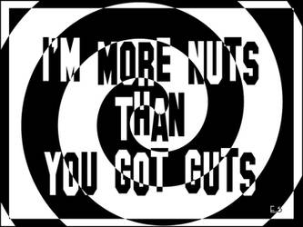 Im more nuts than you got guts by Compusician