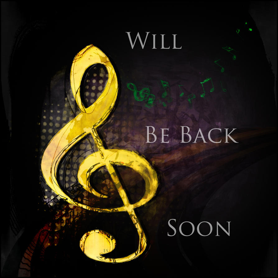 Will Be Back Soon Sign by ES by BL8antBand