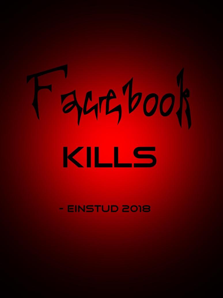 Facebook Kills by EinStud by BL8antBand