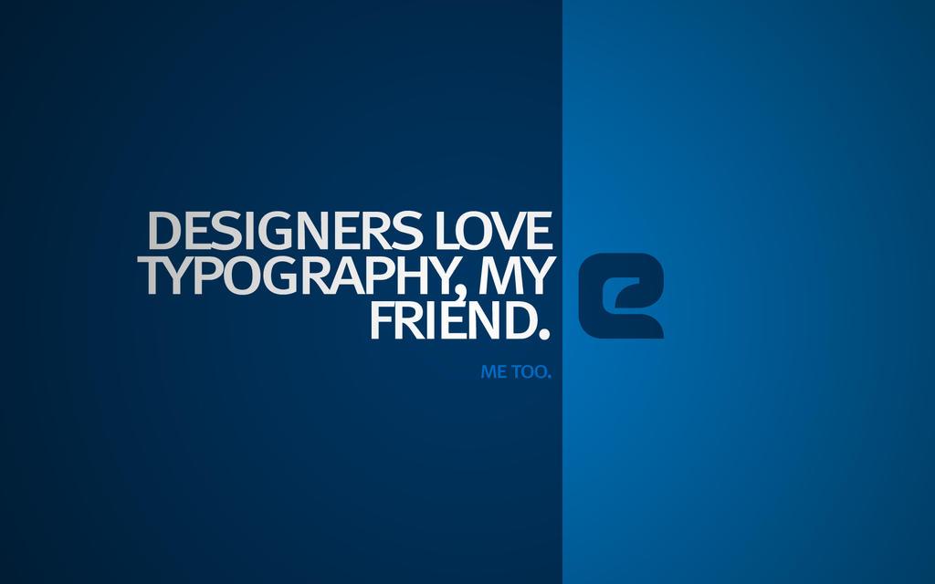 Designers love Typography