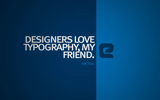 Designers love Typography by tom2strobl