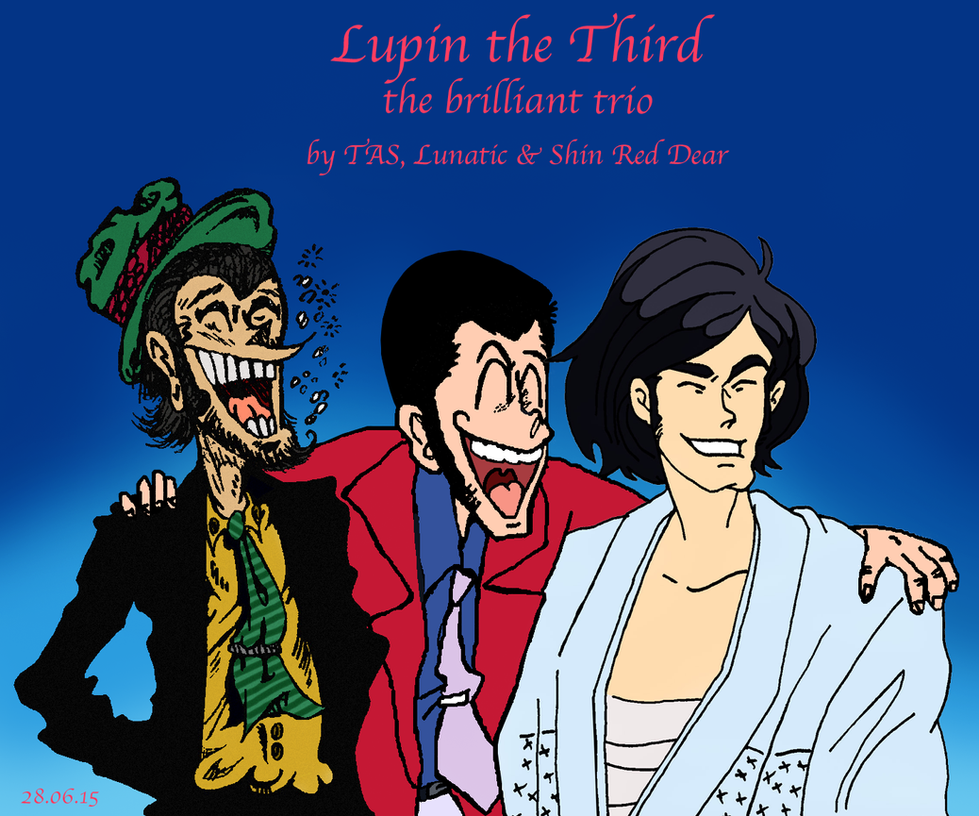Lupin III: The Brilliant Duo with Lunatic and TAS by ShinRedDear