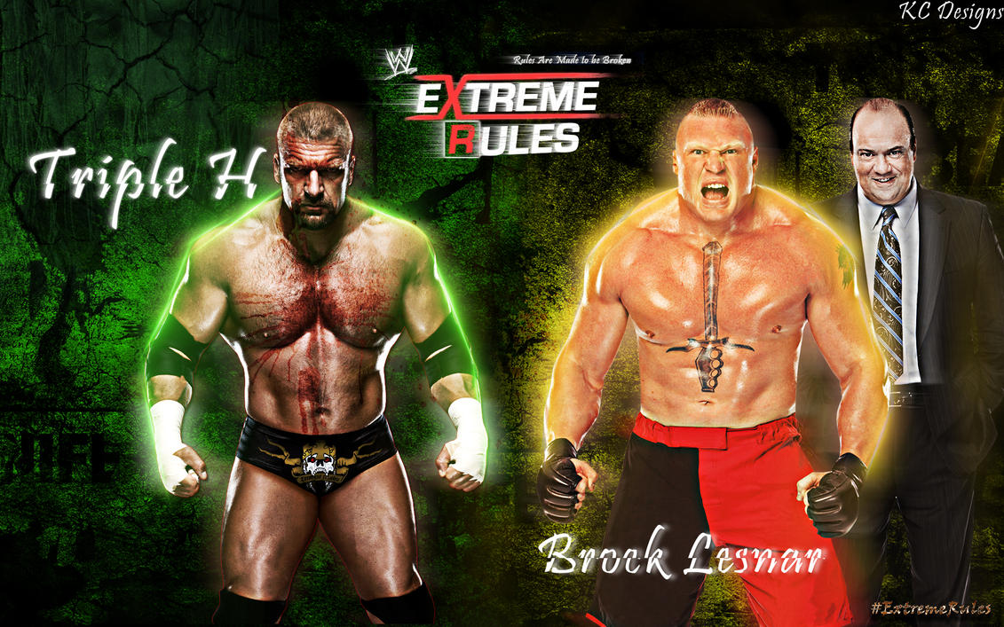 Triple H Vs Brock Lesnar Extreme Rules Wallpaper By KCWallpapers