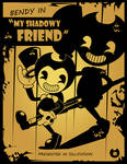 Bendy and the Ink Machine - My Shadowy Friend