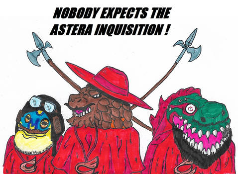 Nobody expects the Astera Inquisition !