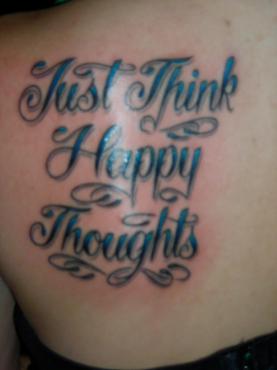 Just think happy thoughts 2 by xxcourtneyxx808 on deviantart for Thoughts about tattoos