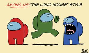 'THE LOUD HOUSE' Style: Among Us