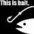 :bait: