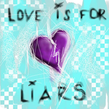 love is for liars by kHaoseef