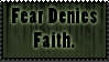 Thought for the Day: Fear Denies Faith by Seimei-roo
