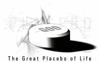 God The Great Placebo of Life by mrmidi