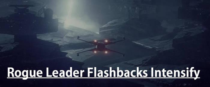 Rouge Leader Flashbacks