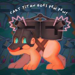Cart titan goes pew pew