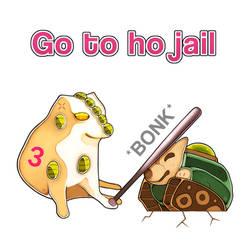 Go to ho jail