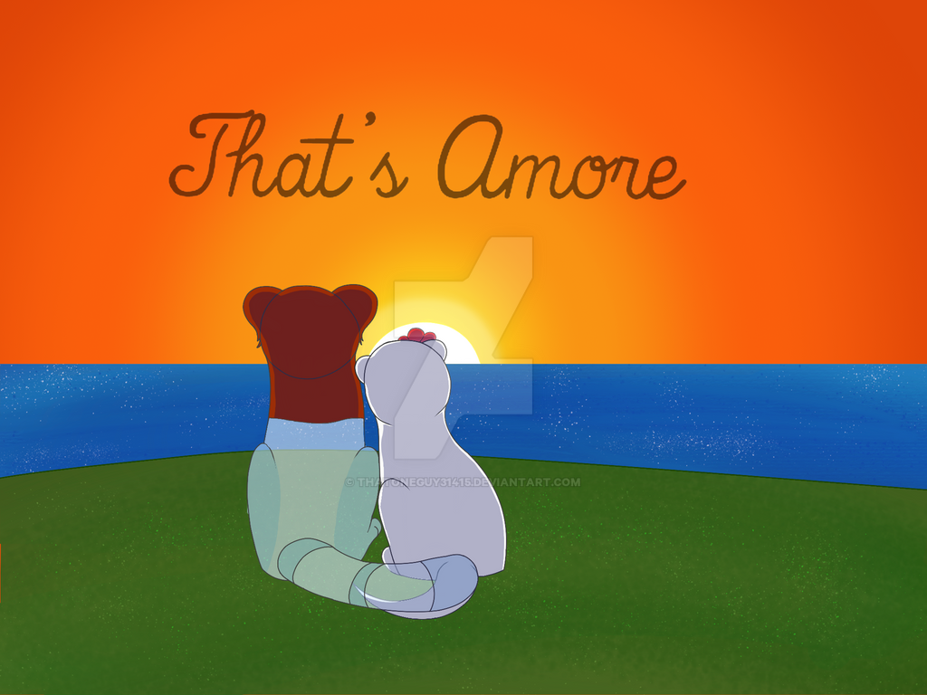 Thats Amore by ThatOneGuy31415