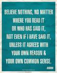 Believe Nothing...