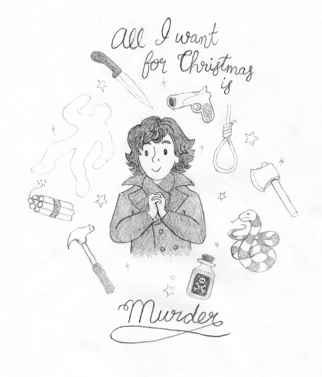 http://img13.deviantart.net/f2b2/i/2016/339/4/7/sherlock___all_i_want_for_christmas_is_murder_by_ukaunz-daqp06q.jpg