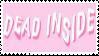 Dead Inside by MissToxicSlime
