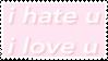 I Hate U, I Love U by MissToxicSlime