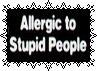 Allergic to stupid people by MissToxicSlime