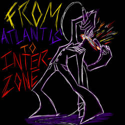 From Atlantis To Interzone
