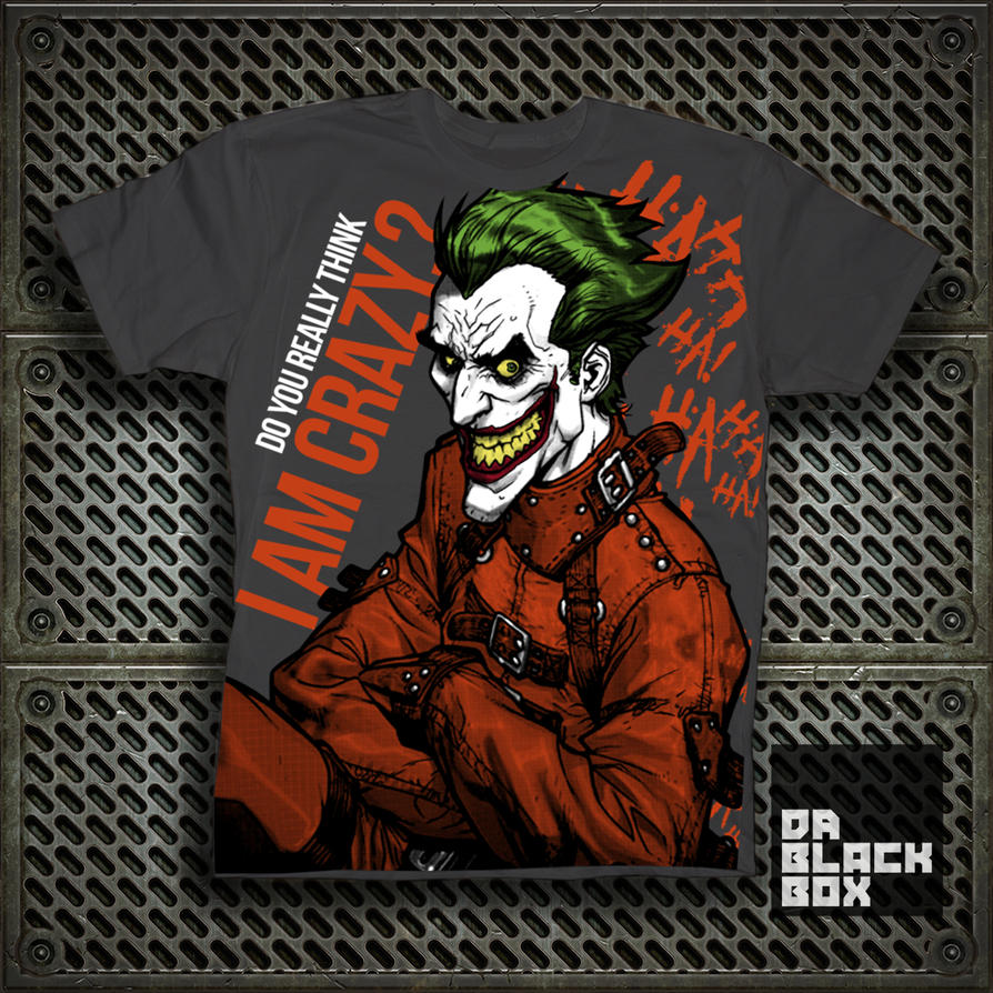 Joker Crazy T Shirt Design By Erik Rojas By Dablackbox On