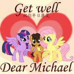 Get Well Dear Michael.
