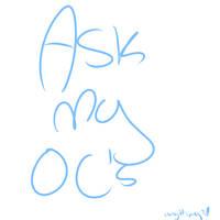 Ask my oc's ::READ DESCRIPTION:: by flip4flippyfan