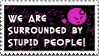 Surrounded by Stupid People by JacquiJax