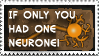 If Only you Had ONE NEURONE by JacquiJax