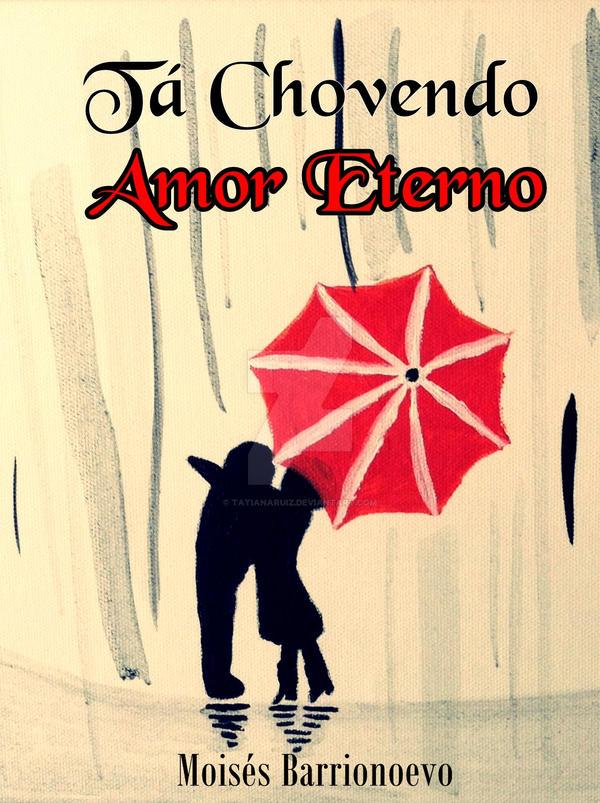 Ta Chovendo Amor Eterno Cover by TatianaRuiz