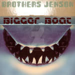 'Bigger Boat' by Brothers Jenson Maxi-Single cover