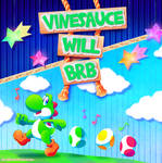Vinesauce Will BRB! (Yoshi's Crafted World) by DJ-Mika