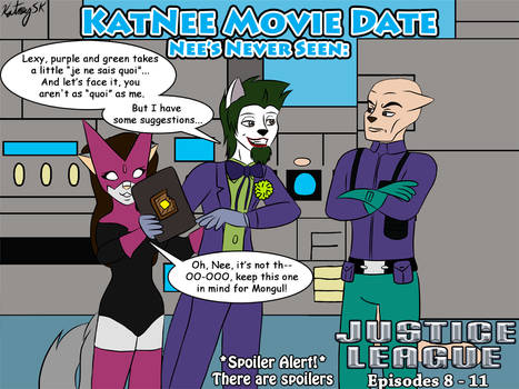 KatNee Movie Date: Justice League Episodes 8 - 11