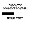 sarcastic comment loading by BlueRavenAngel